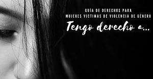 Guía de derechos para mujeres víctimas de violencia de género